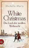 White Christmas - Das Lied der weißen Weihnacht: Roman (German Edition)